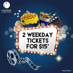 [Cathay Cineplexes] Beat the weekday blues with this unbeatable promotion!Buddy up and catch a movie on a weekday at Cathay Cineplexes