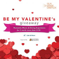 [Filmgarde Cineplex] BE MY VALENTINE'S GIVEAWAY! WIN a romantic movie and dining experience for 2 worth more than $128!How to