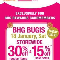 [BHG Singapore] Join us today at BHG Bugis for our Rewards Cardmember Day!Enjoy 30%* off regular items and 15%* off sale &