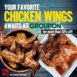 [CHICKEN UP] You read it right!!! Your Favorite Chicken Wings for only $7 (4pcs) and $13 (8pcs) via Groupon. Hurry! IT's