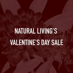 [Natural Living] Still looking for something to reward your loved ones? Expect up to 70% off at our Valentine's Day Sale,