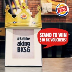 [Burger King Singapore] Stand to win $10 BK vouchers! Simply upload a photo on Instagram of how you #Eatlikeaking and tag #EatlikeakingBKSG! Remember