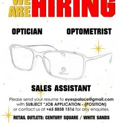 """[EYES PALACE] We ARE Hiring!!! 1) Optometrist 2) Optician 3) Sales AssistantPlease send your resume to eyespalace@gmail.com with SUBJECT """""""