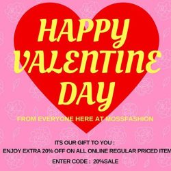 [MOSS] Happy Valentines Day to all!Extra 20% off Online Sale end today ( 14 Feb ) 11.59 pmEnter code : 20%