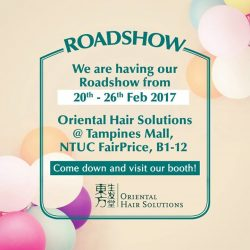 [Oriental Hair Solution] Join us tomorrow at Tampines Mall, NTUC FairPrice B1-12 for our exclusive roadshow promotion! See you there!
