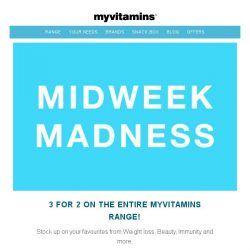 [MyVitamins] Midweek Madness | 3 for 2 on the ENTIRE myvitamins range!