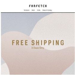 [Farfetch] Bargainqueen, Free Shipping is here | 3 days only