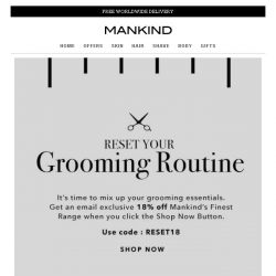 [Mankind] A final chance to reset your grooming routine with 18% off