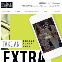 [Saks OFF 5th] ☀ TODAY ONLY: EXTRA 20% OFF for daylight savings!