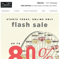 [Saks OFF 5th] FLASH SALE: up to 80% OFF w/ code!