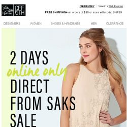 [Saks OFF 5th] 2 days ONLY: up to 85% OFF Direct From Saks styles!