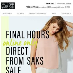 [Saks OFF 5th] Up to 85% OFF Direct From Saks styles ENDS in hours!