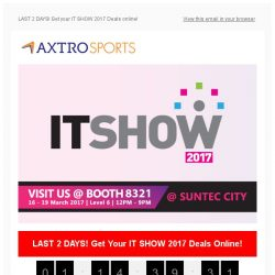 [AXTRO Sports] LAST 2 DAYS! Get your IT SHOW 2017 Deals online!