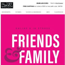 [Saks OFF 5th] Celebrate YOU w/ Friends & Family DEALS!