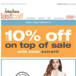 [Last Call] Fave names, rave prices >> extra 10% on top of 25% off ENDS TODAY
