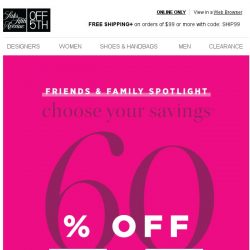 [Saks OFF 5th] Want up to 80% OFF for Friends & Family?