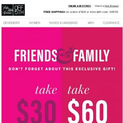 [Saks OFF 5th] Email EXCLUSIVE: up to $60 OFF for Friends & Family, going fast!