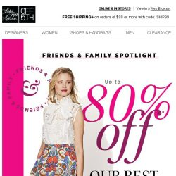 [Saks OFF 5th] Ladies, want up to 80% OFF our BEST designers?