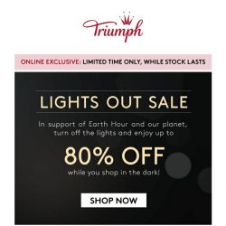 [Triumph] 😲  Lights Off Sale: Up to 80% OFF!
