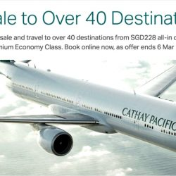 Cathay Pacific: Flash Sale on Special Economy Fares to Over 40 Destinations from SGD228 all-in!