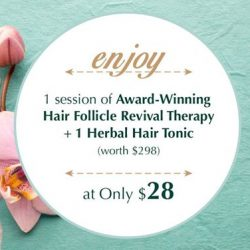 [Oriental Hair Solution] Enjoy a relaxing weekend with a session of Award-Winning Hair Follicle Revival Therapy and get 1 Herbal Hair Tonic,