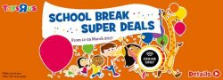[Babies'R'Us] Don't miss your chance at these School Break Super Deals!