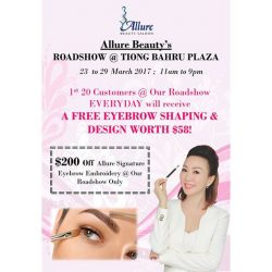 [Allure Beauty Saloon] 1st 20 Customers @ our Tiong Bahru Plaza Roadshow EVERYDAY will be entitled to a FREE EYEBROW SHAPING & DESIGN worth $58!