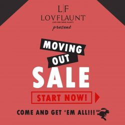 [LOVFLAUNT] From today till 12 March, we'll be holding a Moving Out Sale at our store in JCube!