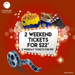 [Cathay Cineplexes] Buddy up and enjoy a movie for as low as $15* for a pair of tickets!