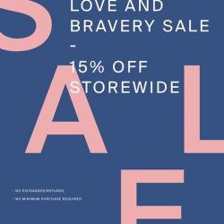[LOVE AND BRAVERY] In celebration of International Women's Day, we will be having a 15% off storewide promo at all of our