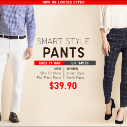 [Uniqlo Singapore] The Women's Smart Style Ankle Pants and Men's Slim Fit Chino Flat Front Pants have been updated with