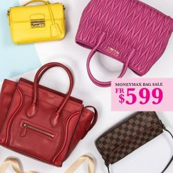 [MONEYMAX] MONEYMAX LUXURY BAG SALE from now until 5 Mar at our MoneyMax Toa Payoh HDB Hub, Woodlands MRT, Rivervale Plaza,