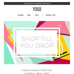 [Yoox] Shop till you drop: EXTRA 25% off an exceptional selection
