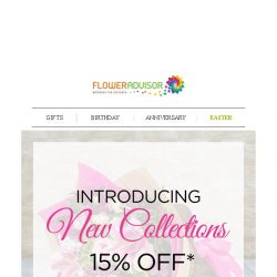 [Floweradvisor]  Here are some NEW COLLECTIONS We think You will❤