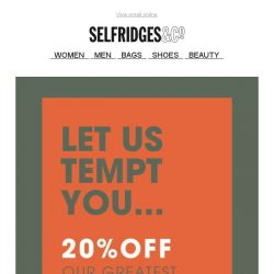 [Selfridges & Co] Enjoy 20% off our greatest home brands