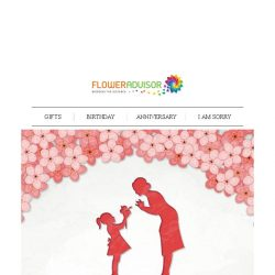[Floweradvisor] Mother's day is Coming Pretty Soon