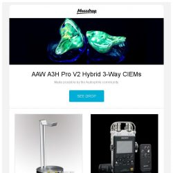 [Massdrop] AAW A3H Pro V2 Hybrid 3-Way CIEMs, Just Mobile HeadStand, Sony PCM-D100 Portable Recorder and more...