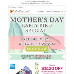 [FarEastFlora] Last 3 days of Mother's Day Early Bird Special!