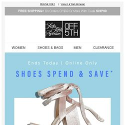 [Saks OFF 5th] ENDING today: up to $30 OFF SHOES!