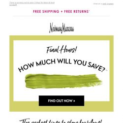 [Neiman Marcus] Last chance for surprise savings!