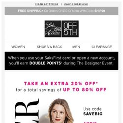 [Saks OFF 5th] Starting TODAY: up to 80% OFF DESIGNER styles!