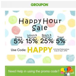 [Groupon] [5PM - 9PM] It's HAPPY HOUR with Up To Extra 25% Off!