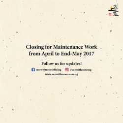 [Sun with Moon Japanese Dining & Café] Hello everyone,Sun with Moon will be closed for Kitchen Maintenance works from 17 April to 18 May 2017.
