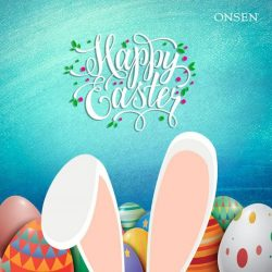 [Onsen] Easter is the time to rejoice and be thankful for the beautiful skin that you have.
