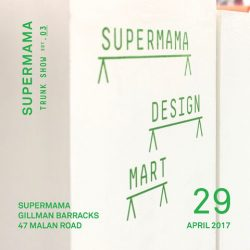 [Supermama] The Supermama Design Mart will be back for a day - over our trunk show and Singapore Art Book Fair period.