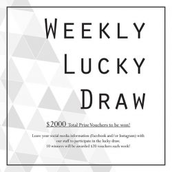 [Design & Comfort] Be automatically eligible for our weekly lucky draw when you participate in our current promotion!