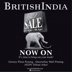 [BritishIndia] Just incase you didn't already now, our sales is on for our stores out of the Klang Valley!