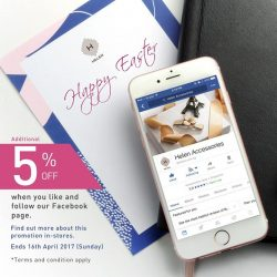 [Helen Accessories] EASTER TREATAdditional 5% off the total bill when you like our Facebook page and show it to any of