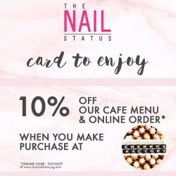 [The Nail Status] Flash your TNs Privilege Card at @churrosfactory to enjoy 10% off !