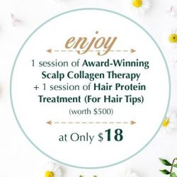 [Oriental Hair Solution] Get the best bang for your buck when you get to enjoy 1 session of Award-Winning Scalp Collagen Therapy